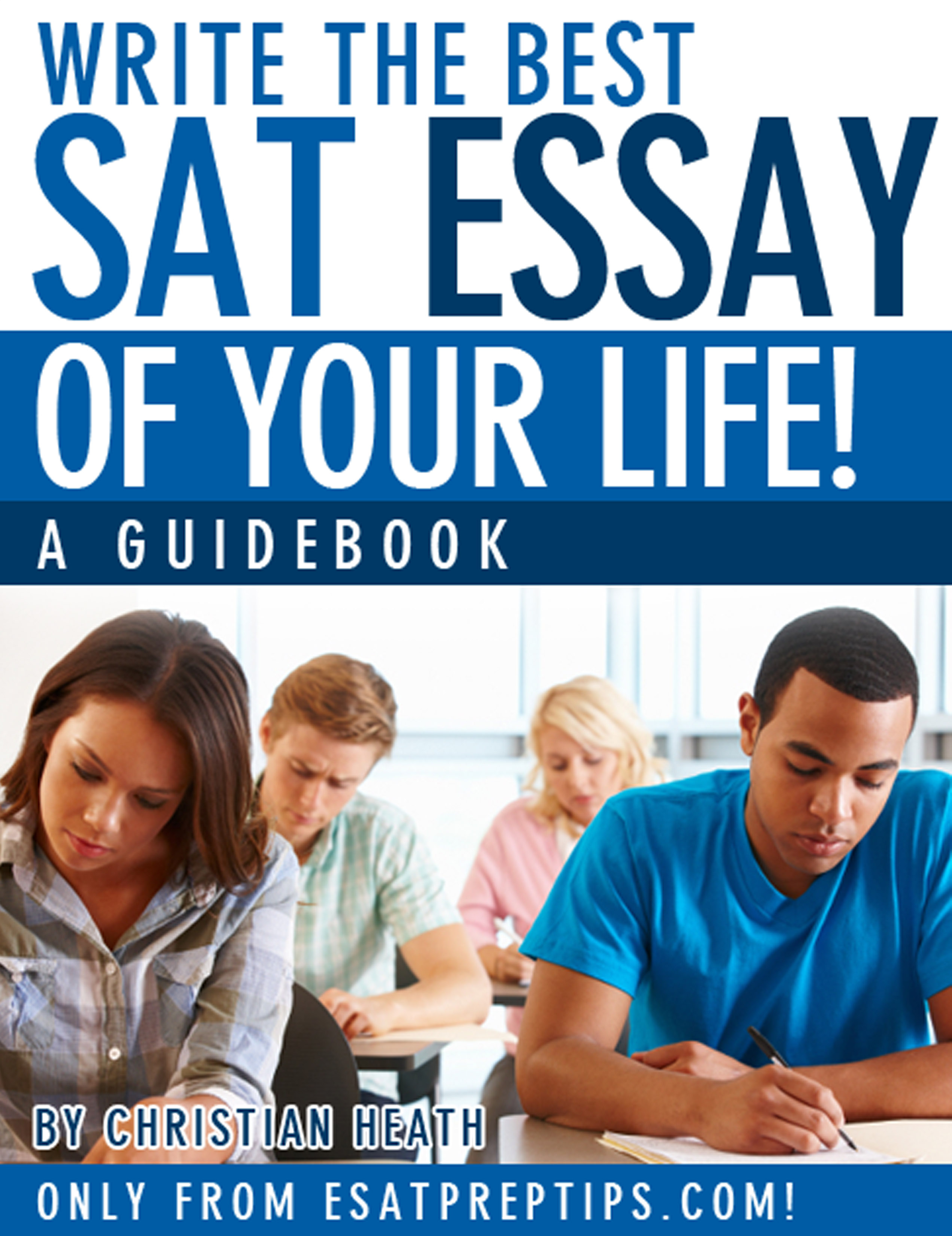 Write The Best SAT Essay Of Your Life! A Guidebook - eSAT